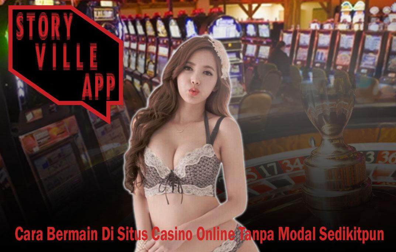 Casino Online Tanpa Modal Sedikitpun - StoryVilleApp