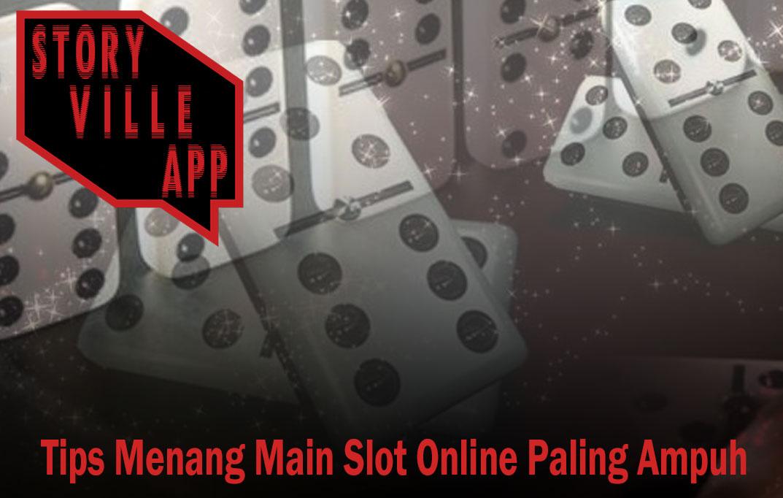 Slot Online - Tips Menang Main Slot Online Paling Ampuh - StoryVilleApp